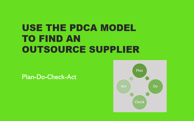 everything you need to know abou using the PDCA model to improve finding an outsource supplier